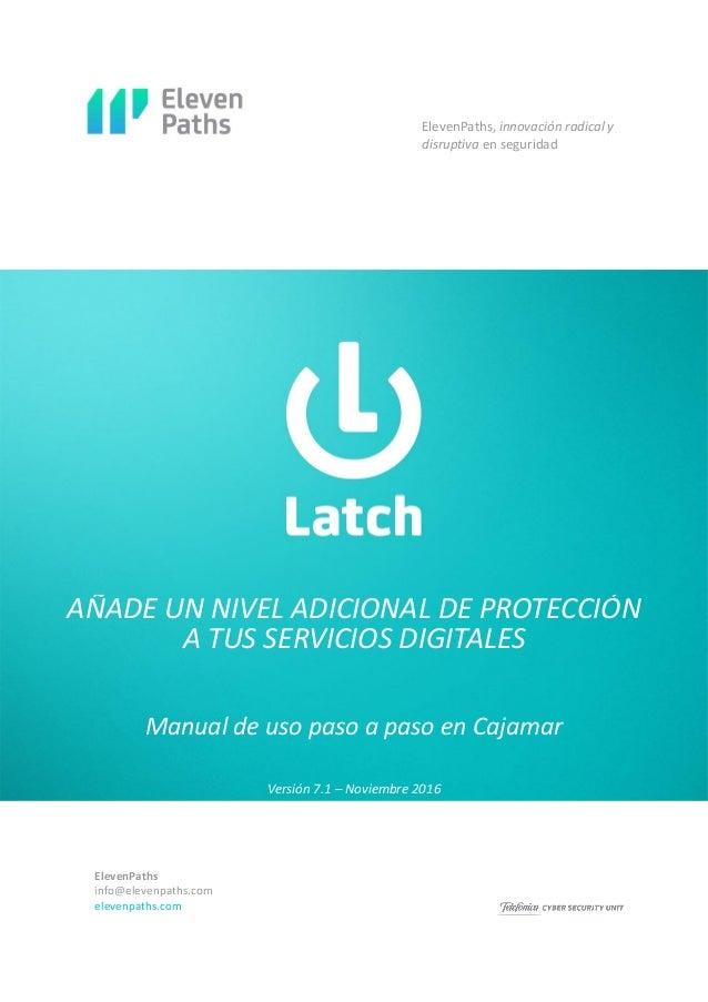 AÑADE UN NIVEL ADICIONAL DE PROTECCIÓN A TUS SERVICIOS DIGITALES Manual de uso paso a paso en Cajamar ElevenPaths, innovac...