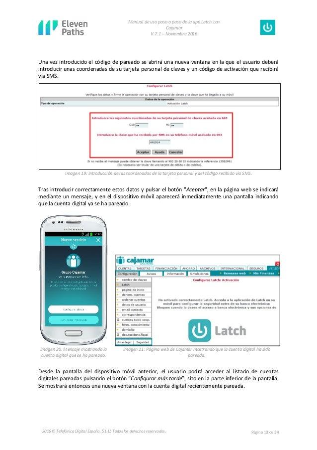 Manual de uso paso a paso de la app Latch con Cajamar V.7.1 – Noviembre 2016 Página 10 de 342016 © Telefónica Digital Espa...