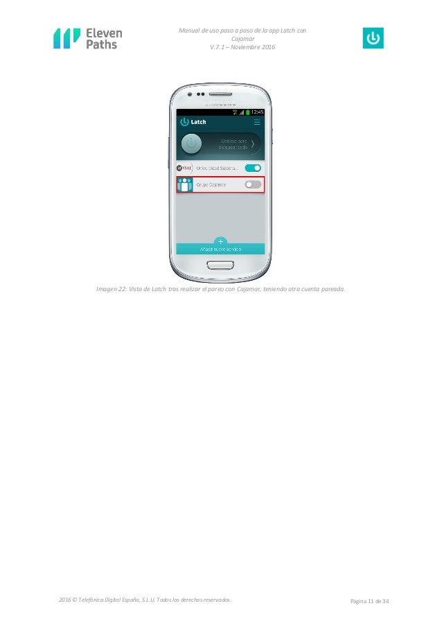 Manual de uso paso a paso de la app Latch con Cajamar V.7.1 – Noviembre 2016 Página 11 de 342016 © Telefónica Digital Espa...