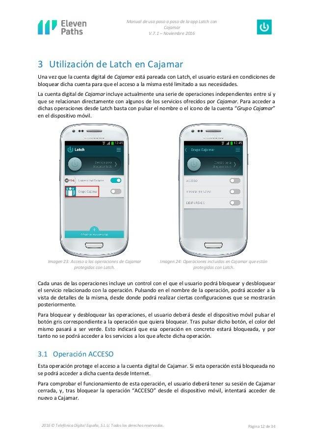 Manual de uso paso a paso de la app Latch con Cajamar V.7.1 – Noviembre 2016 Página 12 de 342016 © Telefónica Digital Espa...