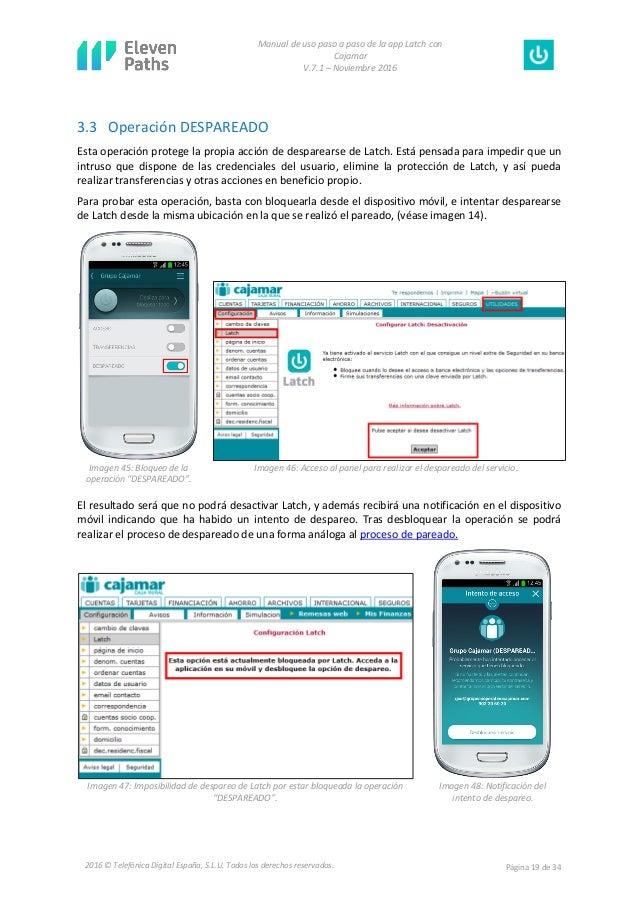 Manual de uso paso a paso de la app Latch con Cajamar V.7.1 – Noviembre 2016 Página 19 de 342016 © Telefónica Digital Espa...