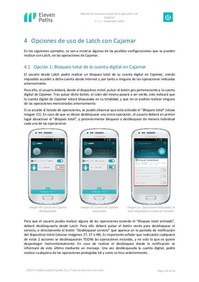 Manual de uso paso a paso de la app Latch con Cajamar V.7.1 – Noviembre 2016 Página 20 de 342016 © Telefónica Digital Espa...
