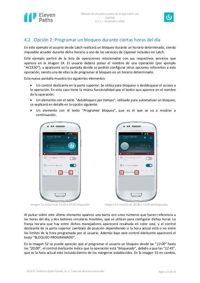 Manual de uso paso a paso de la app Latch con Cajamar V.7.1 – Noviembre 2016 Página 21 de 342016 © Telefónica Digital Espa...