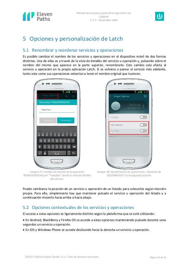 Manual de uso paso a paso de la app Latch con Cajamar V.7.1 – Noviembre 2016 Página 23 de 342016 © Telefónica Digital Espa...