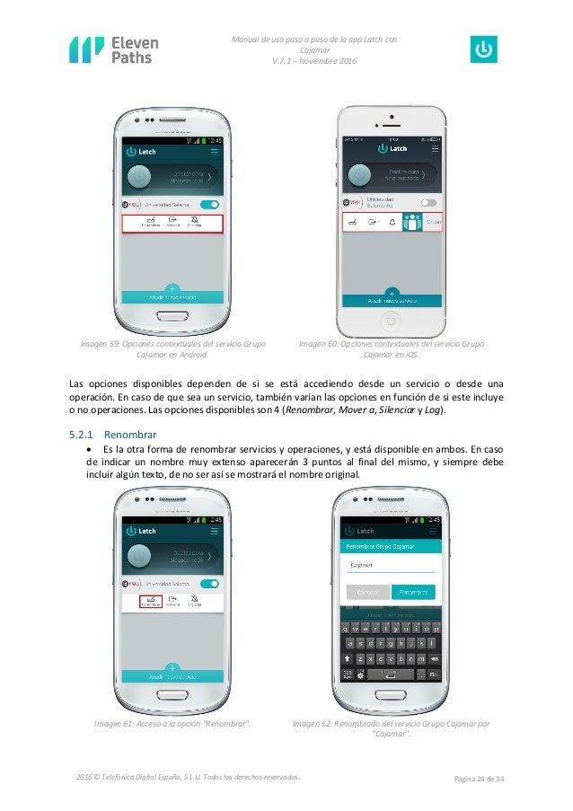 Manual de uso paso a paso de la app Latch con Cajamar V.7.1 – Noviembre 2016 Página 24 de 342016 © Telefónica Digital Espa...