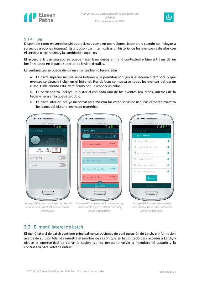 Manual de uso paso a paso de la app Latch con Cajamar V.7.1 – Noviembre 2016 Página 26 de 342016 © Telefónica Digital Espa...