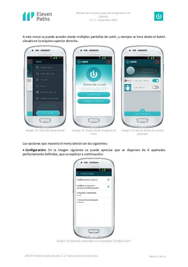 Manual de uso paso a paso de la app Latch con Cajamar V.7.1 – Noviembre 2016 Página 27 de 342016 © Telefónica Digital Espa...