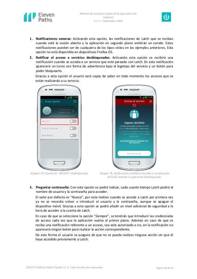 Manual de uso paso a paso de la app Latch con Cajamar V.7.1 – Noviembre 2016 Página 28 de 342016 © Telefónica Digital Espa...