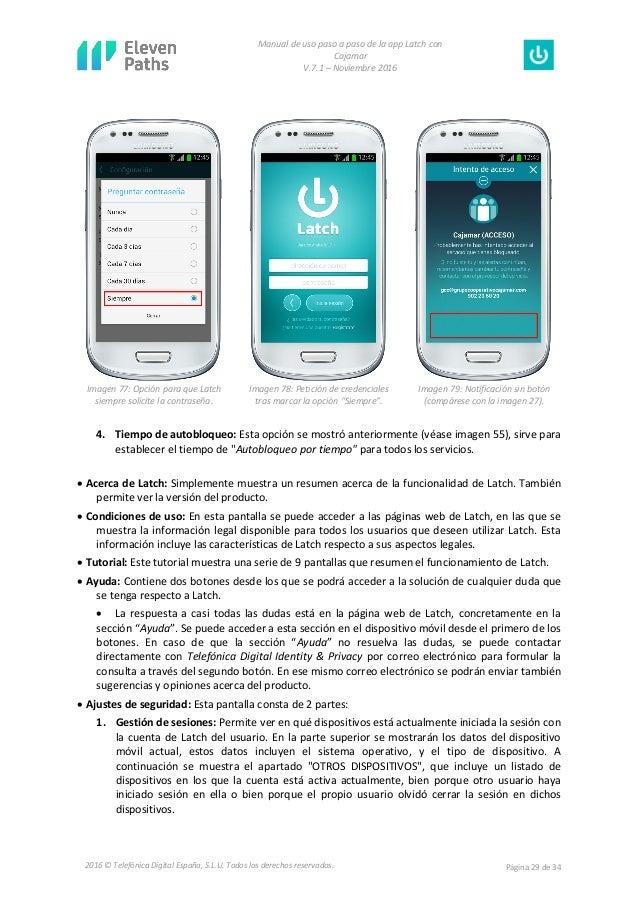 Manual de uso paso a paso de la app Latch con Cajamar V.7.1 – Noviembre 2016 Página 29 de 342016 © Telefónica Digital Espa...