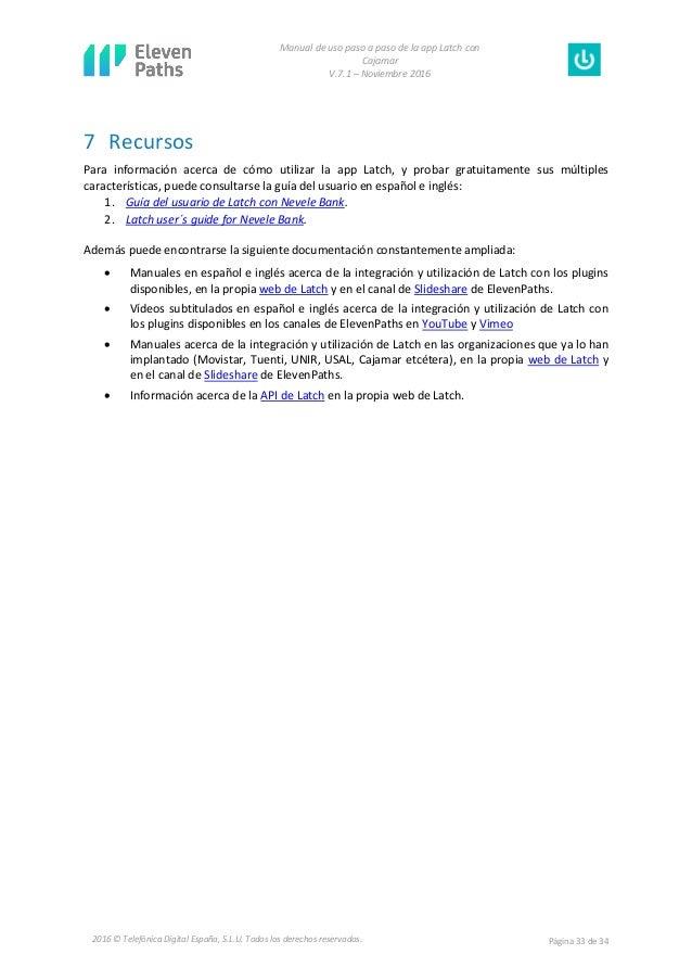 Manual de uso paso a paso de la app Latch con Cajamar V.7.1 – Noviembre 2016 Página 33 de 342016 © Telefónica Digital Espa...