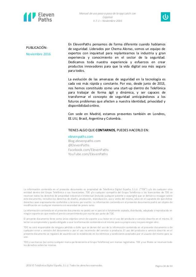 Manual de uso paso a paso de la app Latch con Cajamar V.7.1 – Noviembre 2016 Página 34 de 342016 © Telefónica Digital Espa...