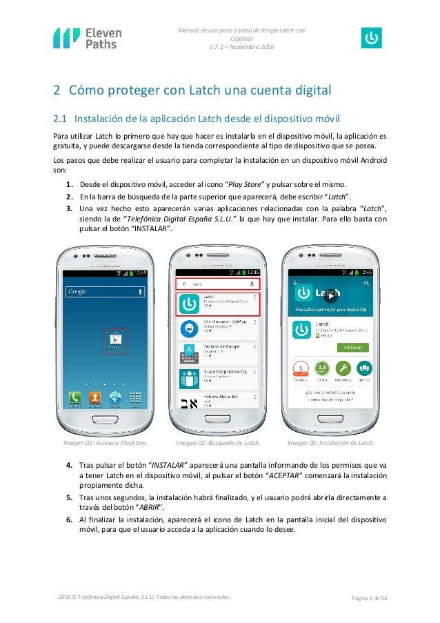 Manual de uso paso a paso de la app Latch con Cajamar V.7.1 – Noviembre 2016 Página 4 de 342016 © Telefónica Digital Españ...