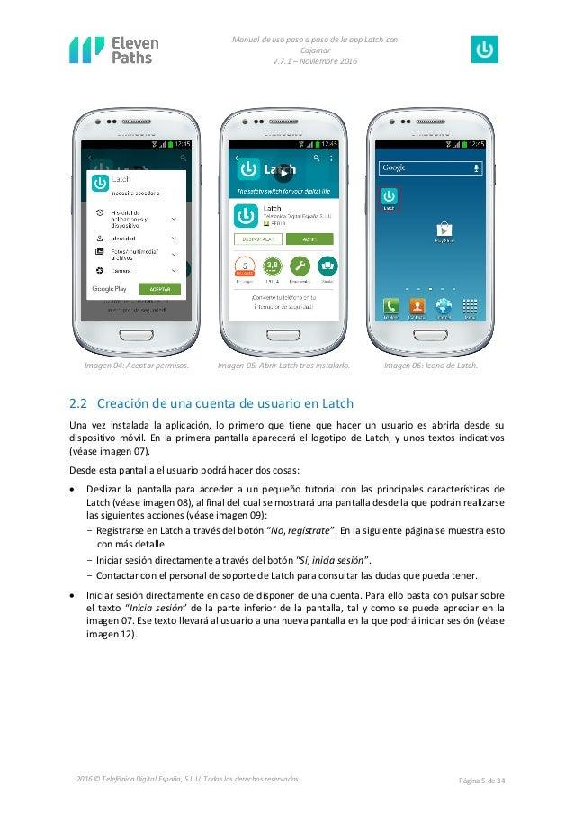 Manual de uso paso a paso de la app Latch con Cajamar V.7.1 – Noviembre 2016 Página 5 de 342016 © Telefónica Digital Españ...