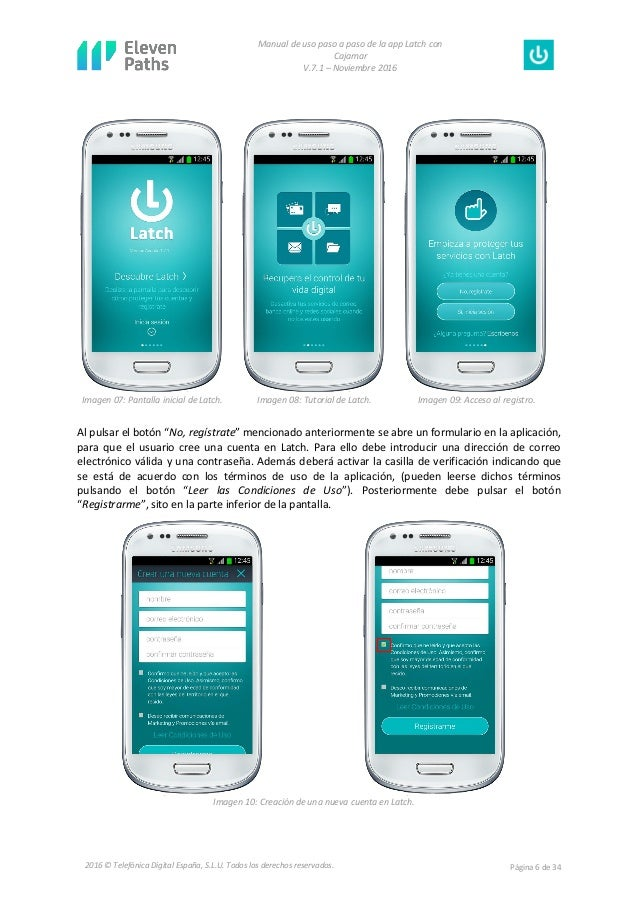 Manual de uso paso a paso de la app Latch con Cajamar V.7.1 – Noviembre 2016 Página 6 de 342016 © Telefónica Digital Españ...