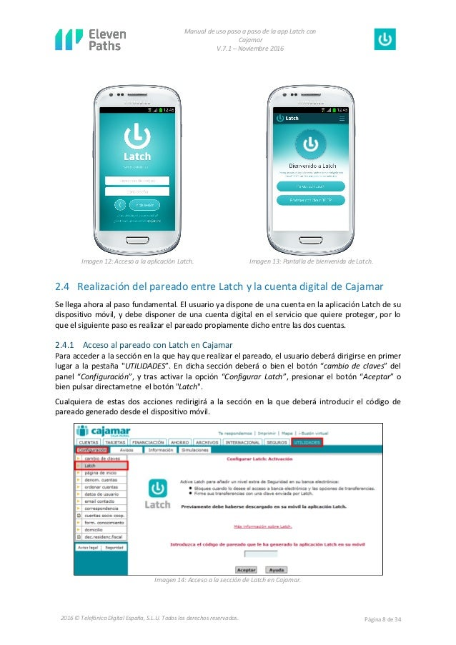 Manual de uso paso a paso de la app Latch con Cajamar V.7.1 – Noviembre 2016 Página 8 de 342016 © Telefónica Digital Españ...