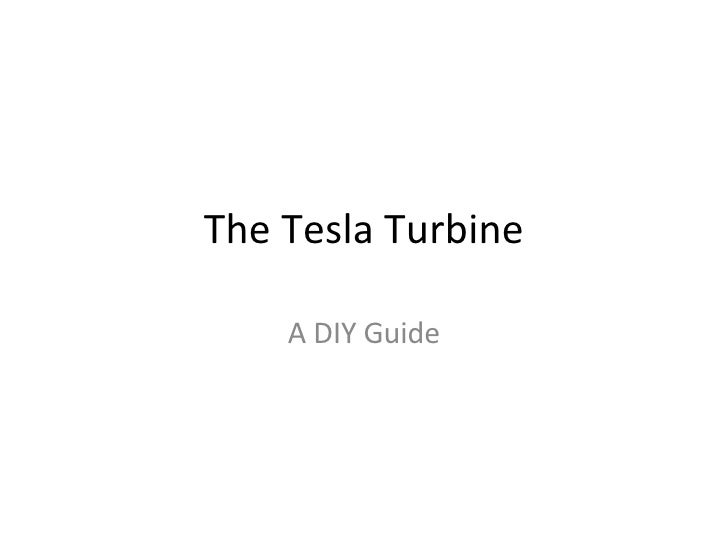 The Tesla Turbine A DIY Guide