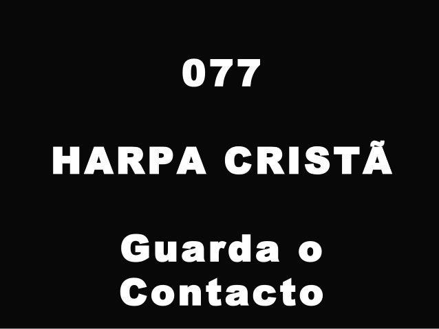 077 HARPA CRISTÃ Guarda o Contacto