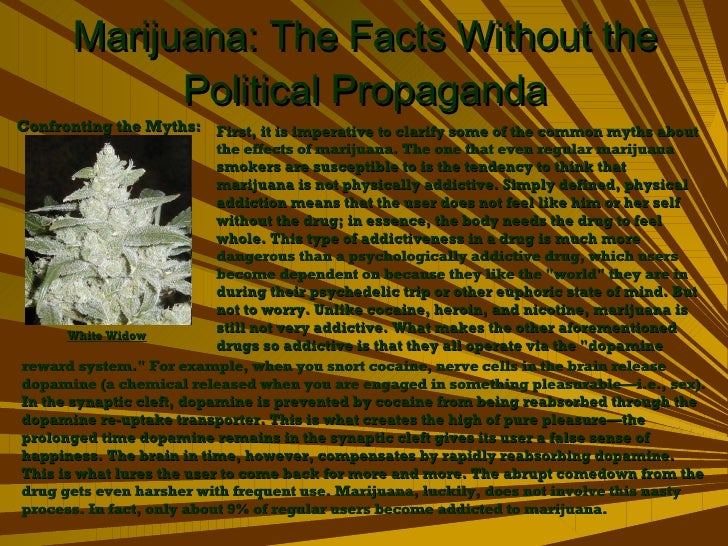 Marijuana: The Facts Without the Political Propaganda Confronting the Myths: First, it is imperative to clarify some of th...
