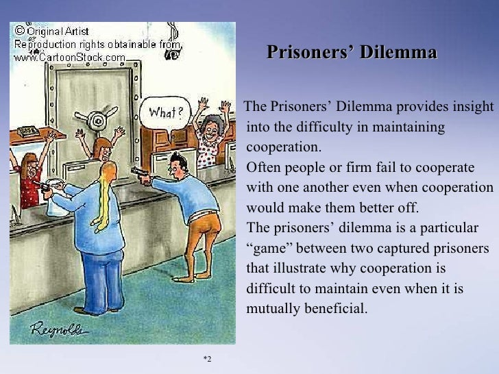 an analysis of the prisoners dilemma a type of game theory The prisoner's dilemma is probably the most widely used game in game theoryits use has transcended economics, being used in fields such as business management, psychology or biology, to name a few.