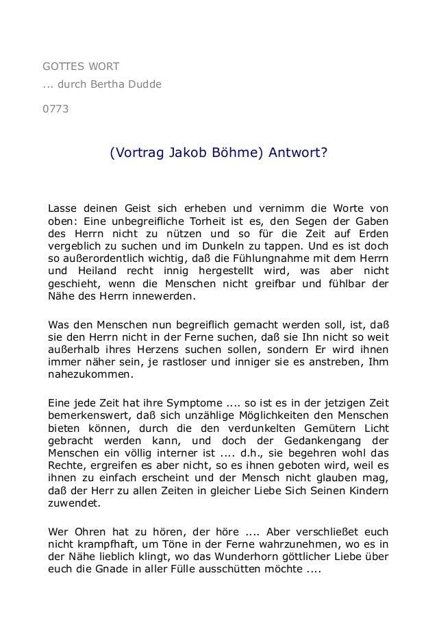 GOTTES WORT ... durch Bertha Dudde 0773 (Vortrag Jakob Böhme) Antwort? Lasse deinen Geist sich erheben und vernimm die Wor...