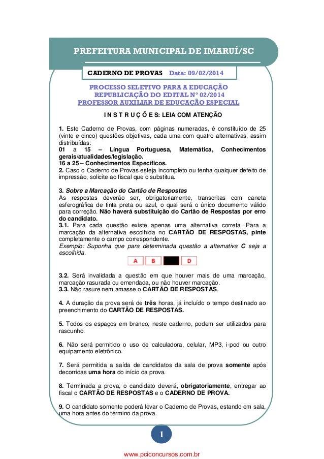 1 PROVA PARA PROFESSOR AUXILIAR DE EDUCAÇÃO ESPECIAL Data: 09/02/2014 PREFEITURA MUNICIPAL DE IMARUÍ/SC CADERNO DE PROVAS ...