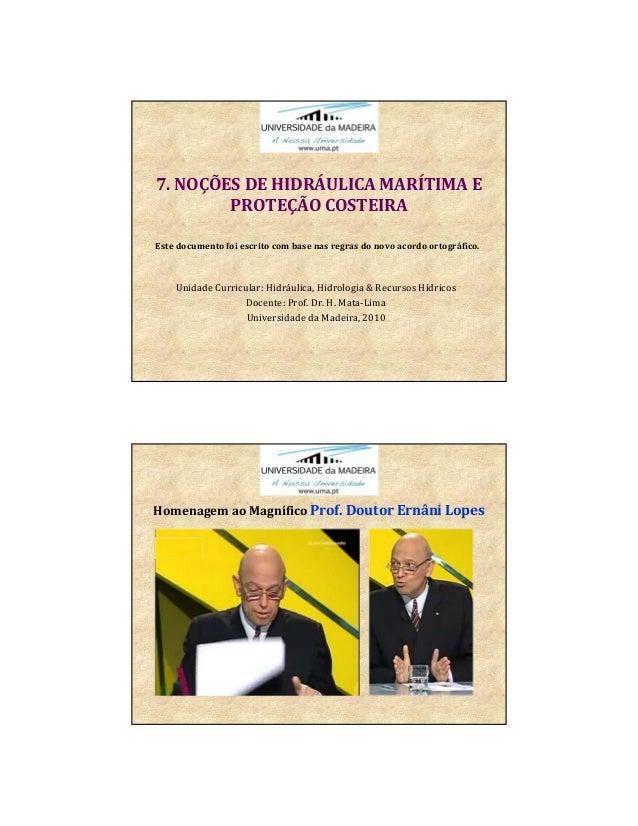 7.NOÇÕESDEHIDRÁULICAMARÍTIMAE PROTEÇÃOCOSTEIRA UnidadeCurricular:Hidráulica,Hidrologia&RecursosHídricos Docen...