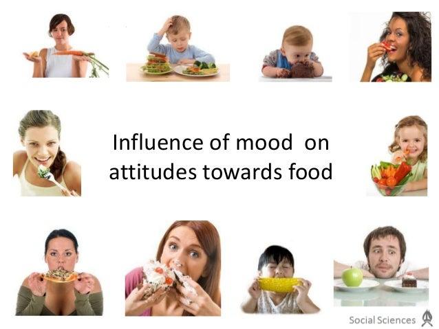Influence of mood on attitudes towards food