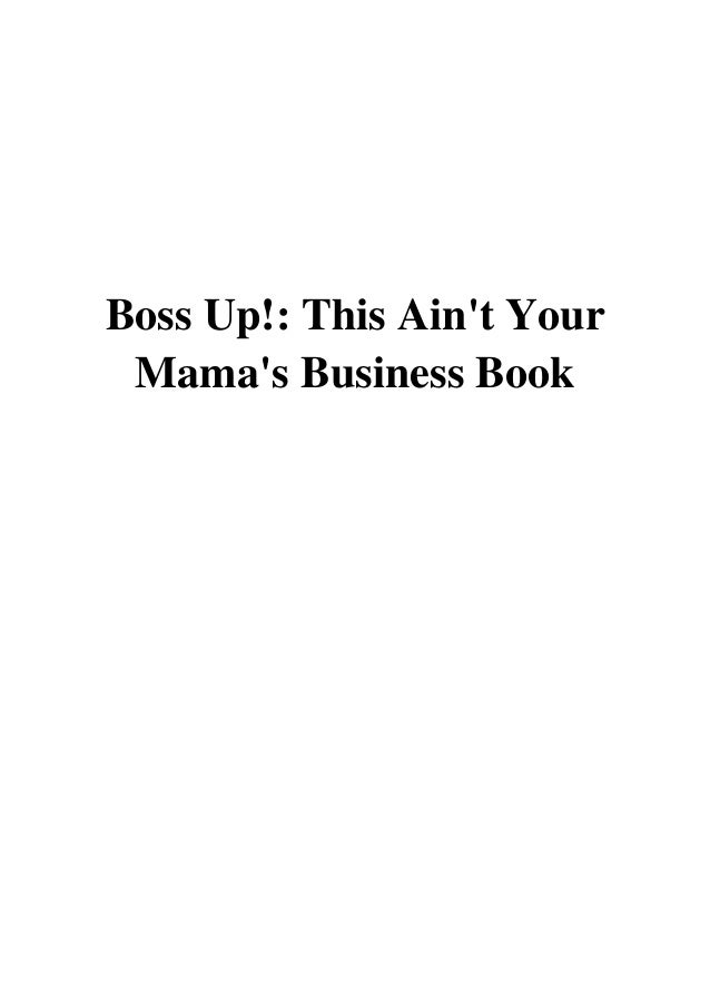 2019 Boss Up Pdf This Ain T Your Mama S Business Book By Lindsa
