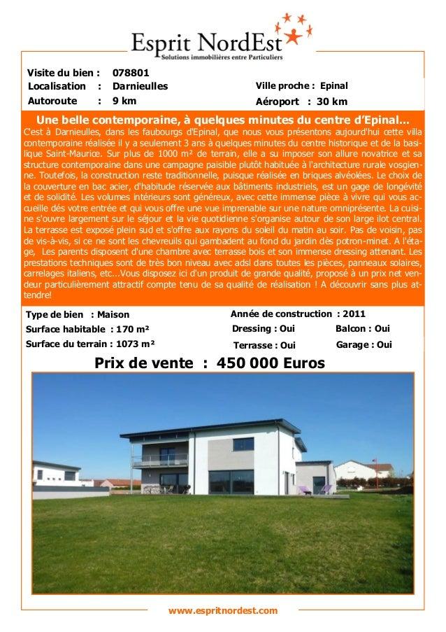 Une spacieuse Visite du bien : 078801 Autoroute : 9 km Localisation : Darnieulles Ville proche : Epinal Aéroport : 30 km P...