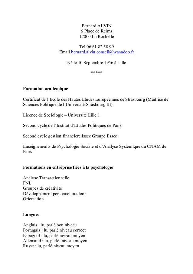 Bernard ALVIN 6 Place de Reims 17000 La Rochelle Tel 06 61 82 58 99 Email bernard.alvin.conseil@wanadoo.fr Né le 10 Septem...