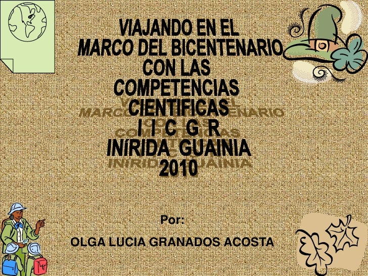 VIAJANDO EN EL<br /> MARCO DEL BICENTENARIO<br />CON LAS <br />COMPETENCIAS <br />CIENTIFICAS<br />I  I  C  G  R<br />INÍR...