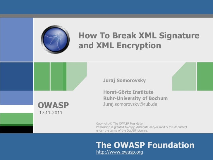 How To Break XML Signature             and XML Encryption                     Juraj Somorovsky                     Horst-G...