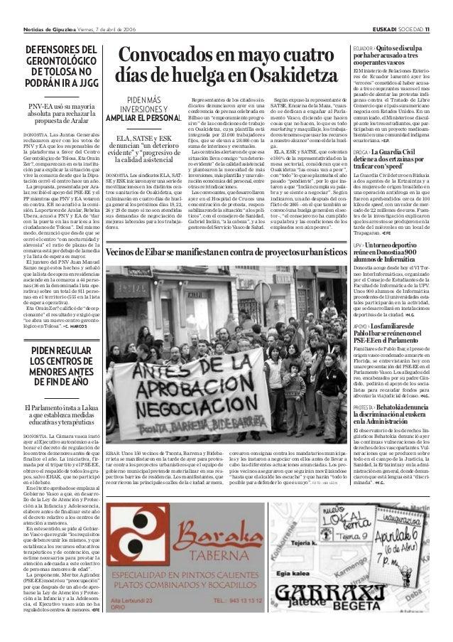 Noticias de Gipuzkoa Viernes, 7 de abril de 2006 EUSKADI SOCIEDAD 11 DONOSTIA. La Cámara vasca instó ayer al Ejecutivo aut...