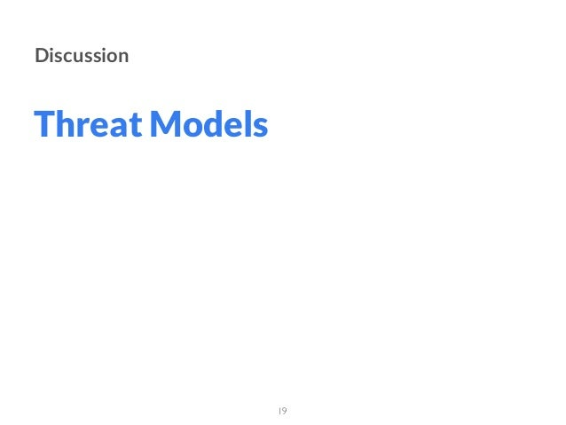 Threat Models 19 Discussion