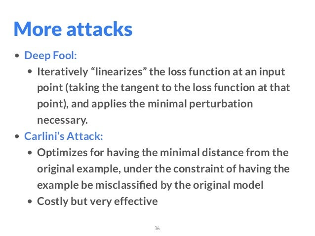 """36 • Deep Fool: • Iteratively """"linearizes"""" the loss function at an input point (taking the tangent to the loss function at..."""