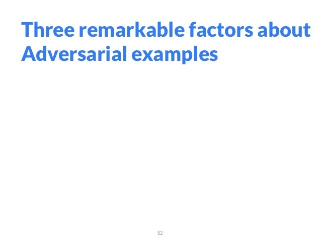 52 Three remarkable factors about Adversarial examples