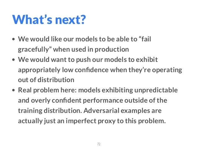 """• We would like our models to be able to """"fail gracefully"""" when used in production • We would want to push our models to e..."""
