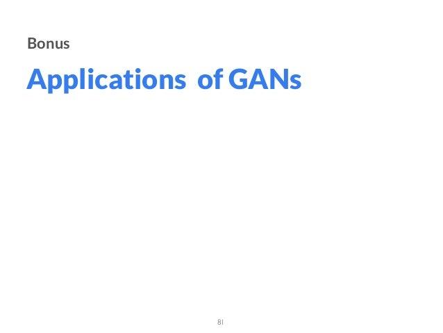 Applications of GANs 81 Bonus