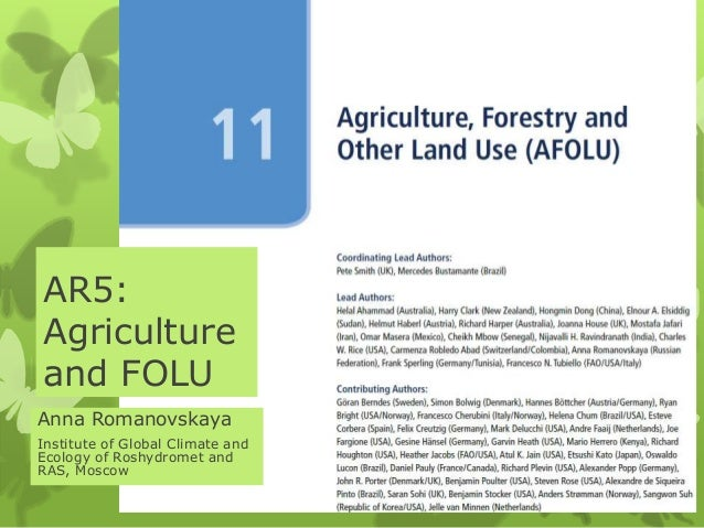 AR5: Agriculture and FOLU Anna Romanovskaya Institute of Global Climate and Ecology of Roshydromet and RAS, Moscow