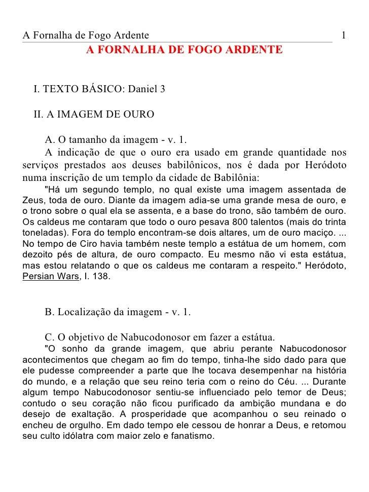 A Fornalha de Fogo Ardente                                                1              A FORNALHA DE FOGO ARDENTE  I. TE...