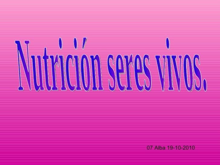 Nutrición seres vivos. 07 Alba 19-10-2010