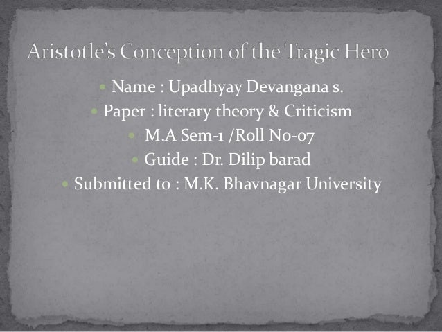  Name : Upadhyay Devangana s.   Paper : literary theory & Criticism  M.A Sem-1 /Roll No-07  Guide : Dr. Dilip barad  ...