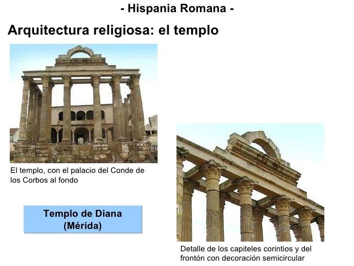- Hispania Romana - Arquitectura religiosa: el templo Templo de Diana (Mérida) El templo, con el palacio del Conde de los ...