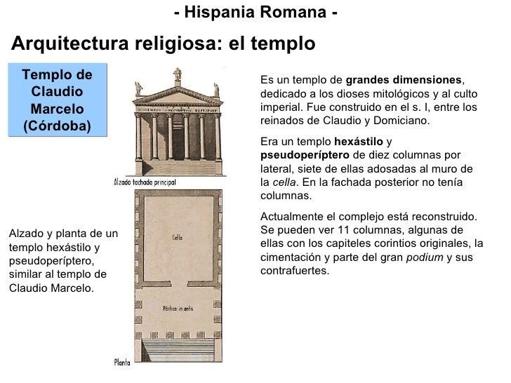 - Hispania Romana - Arquitectura religiosa: el templo Es un templo de  grandes dimensiones , dedicado a los dioses mitológ...