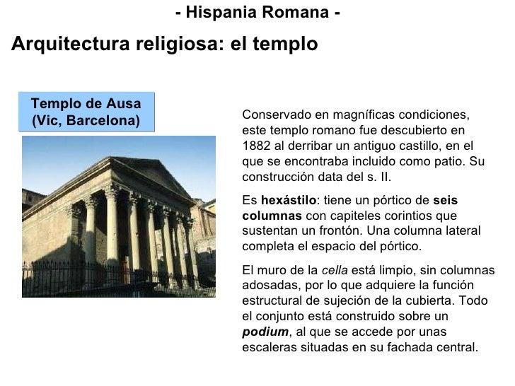 - Hispania Romana - Arquitectura religiosa: el templo Templo de Ausa (Vic, Barcelona) Conservado en magníficas condiciones...