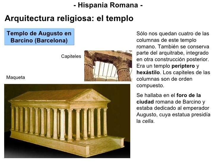 - Hispania Romana - Arquitectura religiosa: el templo Templo de Augusto en Barcino (Barcelona) Sólo nos quedan cuatro de l...