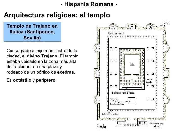 - Hispania Romana - Arquitectura religiosa: el templo Templo de Trajano en Itálica (Santiponce, Sevilla) Consagrado al hij...