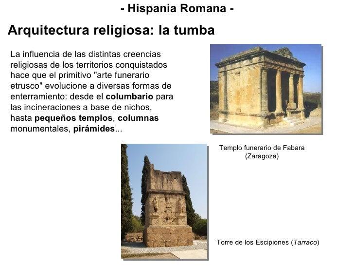 """La influencia de las distintas creencias religiosas de los territorios conquistados hace que el primitivo """"arte funer..."""