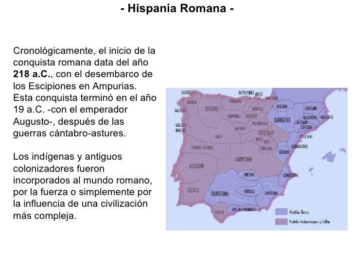 Cronológicamente, el inicio de la conquista romana data del año  218 a.C. , con el desembarco de los Escipiones en Ampuria...