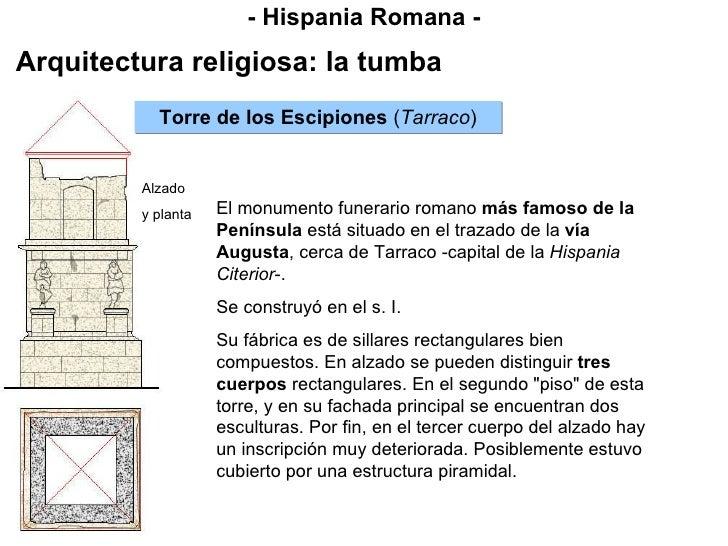 - Hispania Romana - Arquitectura religiosa: la tumba El monumento funerario romano  más famoso de la Península  está situa...